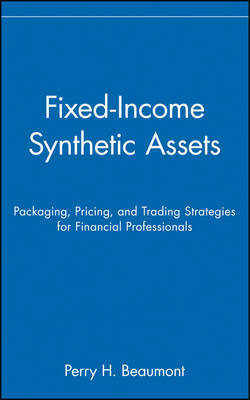 Fixed-Income Synthetic Assets by Perry H. Beaumont