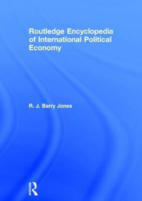 Routledge Encyclopedia of International Political Economy