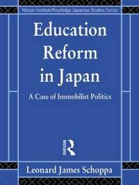 Education Reform in Japan by Leonard James Schoppa