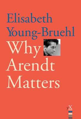Why Arendt Matters by Elisabeth Young-Bruehl image