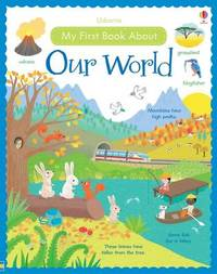 My First Book About Our World [Library Edition] by Felicity Brooks