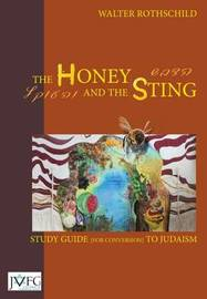 The Honey and the Sting: Study Guide for Conversion to Judaism by Walter Rothschild