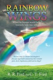 Rainbow Wings by R R Ford