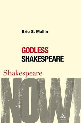 Godless Shakespeare by Eric Mallin image