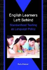 English Learners Left Behind by Kate Menken image