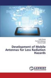 Development of Mobile Antennas for Less Radiation Hazards by Dasan Laila