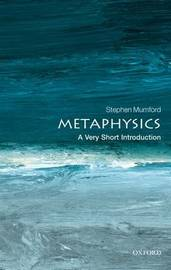 Metaphysics: A Very Short Introduction by Stephen Mumford