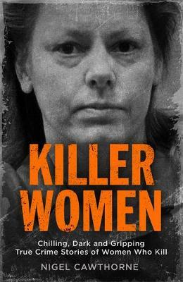 Killer Women by Nigel Cawthorne