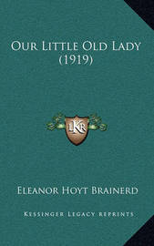 Our Little Old Lady (1919) by Eleanor Hoyt Brainerd