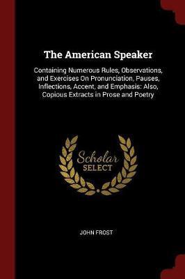 The American Speaker by John Frost