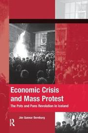 Economic Crisis and Mass Protest by Jon Gunnar Bernburg