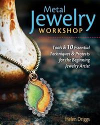 Metal Jewelry Workshop by Helen I. Driggs image