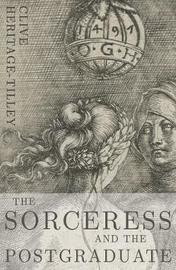 The Sorceress and the Postgraduate by Clive Heritage-Tilley image