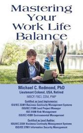 Mastering Your Work Life Balance by Michael C Redmond image