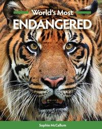 World's Most Endangered by Sophie McCallum