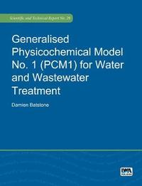 Generalised Physicochemical Model No. 1 (PCM1) for Water and Wastewater Treatment