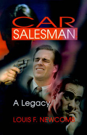 Car Salesman: A Legacy by Louis F Newcomb image