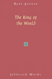 The King of the World by Rene Guenon image