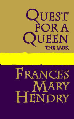 Quest for a Queen by Frances Mary Hendry