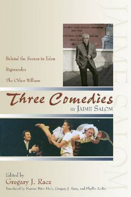 Three Comedies: Behind the Scenes in Eden, Rigmaroles, and The Other William by Jaime Salom