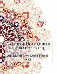 Tafsir of Holy Quran - Surah 11 to 15 by Aqa Mahdi Puya (Agha Pooya) - Xkp image