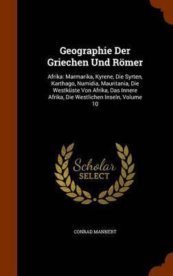 Geographie Der Griechen Und Romer by Conrad Mannert