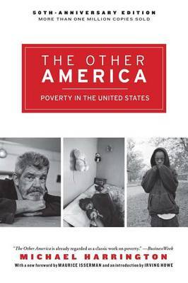The Other America: Poverty in the United States by Michael Harrington