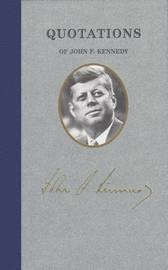 Quotations of John F Kennedy by John Kennedy