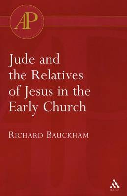 Jude and the Relatives of Jesus in the Early Church by Richard Bauckham