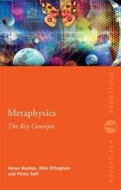Metaphysics: The Key Concepts by Nikk Effingham