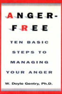 Anger-free by W.Doyle Gentry