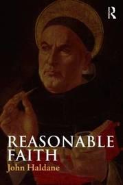 Reasonable Faith by John Haldane image