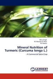 Mineral Nutrition of Turmeric (Curcuma Longa L.) by Minu Singh