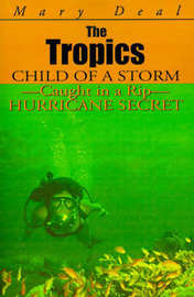 The Tropics: Child of a Storm-Caught in a Rip-Hurricane Secret by Mary Deal image