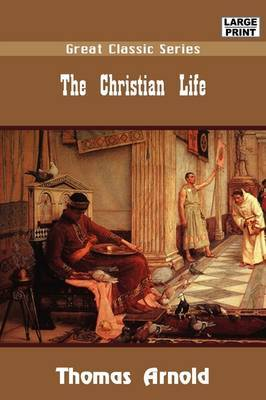 The Christian Life by Thomas Arnold image