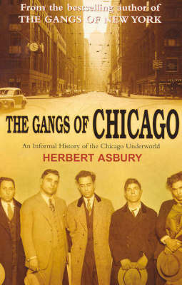 The Gangs Of Chicago by Herbert Asbury image