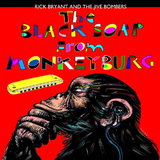 The Black Soap from Monkeyburg by Rick Bryant & the Jive Bombers
