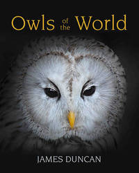 Owls of the World by Jim Duncan