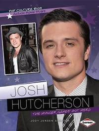 Josh Hutcherson - Pop Culture Bios - Action Movie Stars by Jody Jensen Shaffer