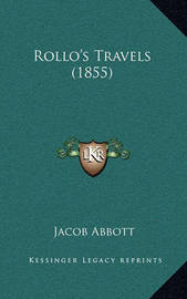 Rollo's Travels (1855) by Jacob Abbott