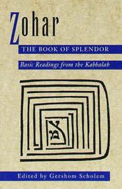 Zohar, The Book Of Splendour by Gershom Gerhard Scholem