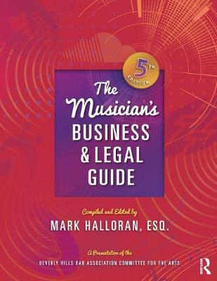 The Musician's Business and Legal Guide by Mark Halloran