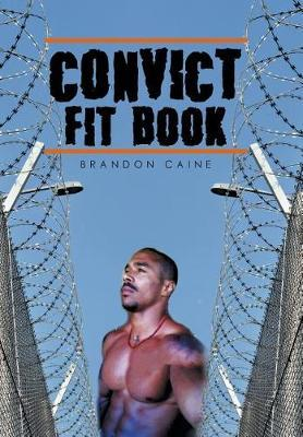 Convict Fit Book by Brandon Caine