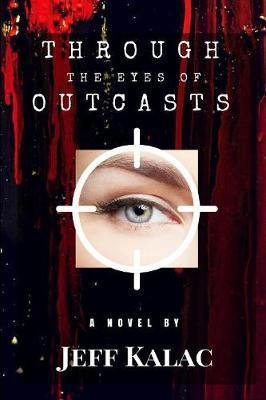 Through the Eyes of Outcasts by Jeff Kalac image