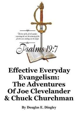 Effective Everyday Evangelism by Douglas E Dingley