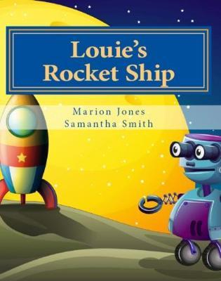 Louie's Rocket Ship by Marion Jones image