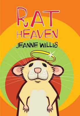 Rat Heaven by Jeanne Willis