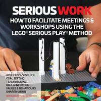 How to Facilitate Meetings & Workshops Using the Lego Serious Play Method by Sean Blair
