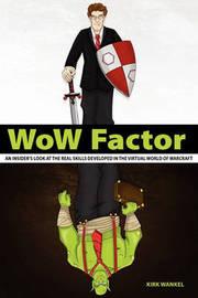 Wow Factor by Kirk L Wankel
