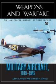 Military Aircraft, 1919-1945 by Justin D Murphy image